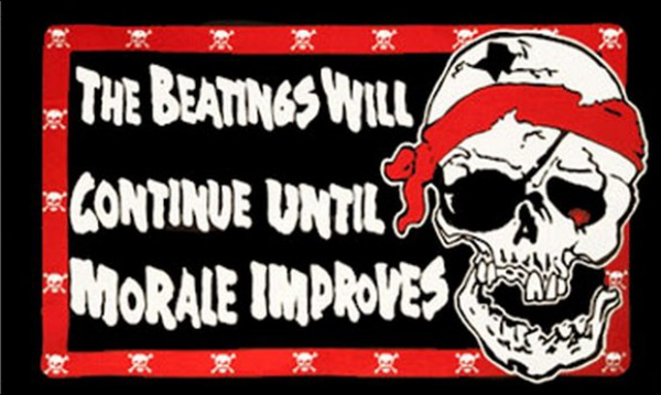 Flag The Beatings Will Continue Until Moral Improves
